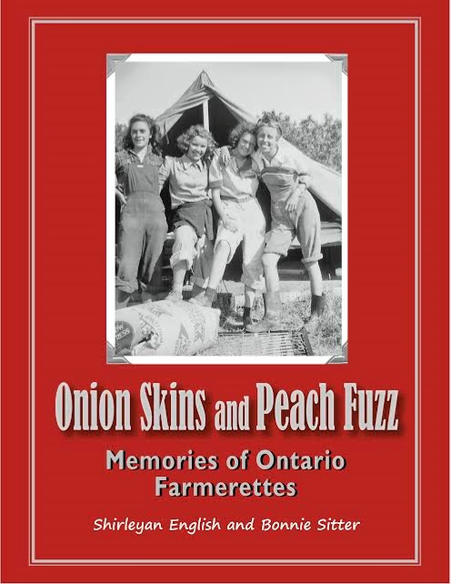 Onion Skins and Peach Fuzz: Memories of Ontario Farmerettes book cover showing four Farmerettes in front of a tent